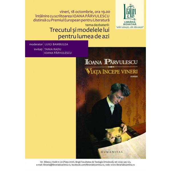 Intalnire cu Ioana Parvulescu - Viata incepe vineri