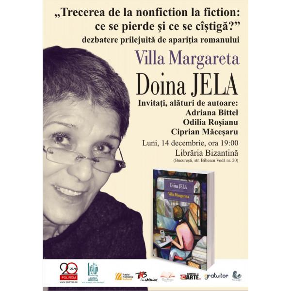"Dezbatere: ""Trecerea de la nonfiction la fiction: ce se pierde si ce se castiga?"" - Romanul ""Villa Margareta"" de Doina Jela"