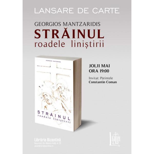 """Joi, 11 mai, ora 19:00 - Lansare de carte - """"Strainul"""", G. Mantzaridis, Edit.Bizantina"""