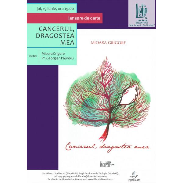 Joi, 19 iunie, ora 19:00 - Cancerul, dragostea mea, lansare de volum, Mioara Gheorghe