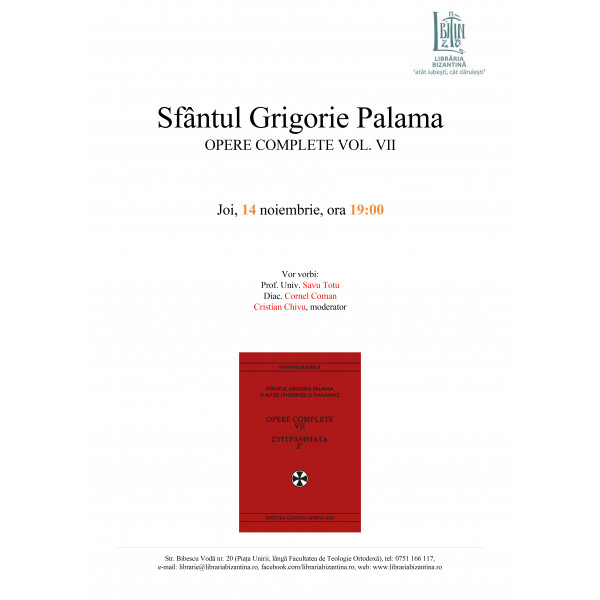 Joi, 14 noiembrie, ora 19:00 - Lansarea vol. al VII-lea al Operelor complete Sf. Grigorie Palama, Fundatia Gandul Aprins