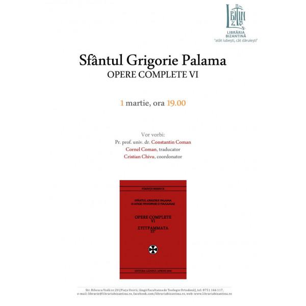 Joi, 1 martie - Lansarea volumul VI al Operelor complete, Sf. Grigorie Palama - Fundatia Gandul Aprins
