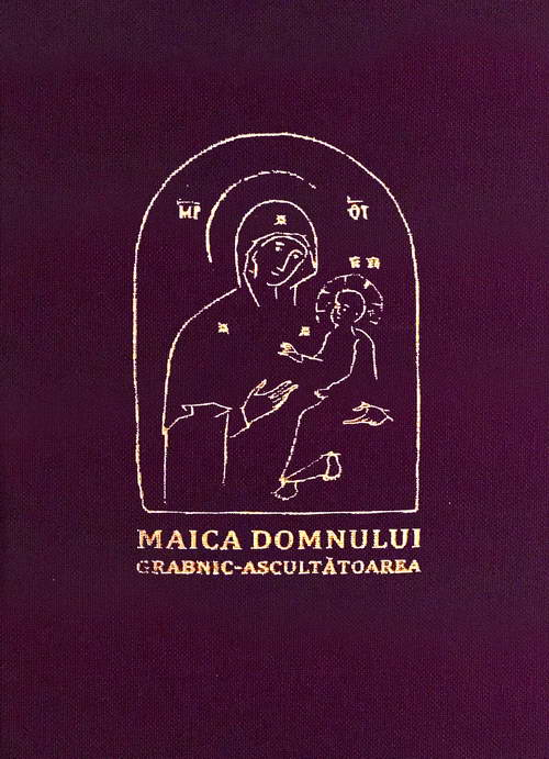 Paraclisul, acatistul si istoricul icoanei Preasfintei Nascatoare de Dumnezeu, Grabnic-Ascultatoarea, de la Sfanta Manastire Dohiariu