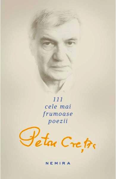 111 cele mai frumoase poezii. Petru Cretia