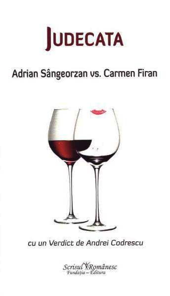 Judecata. Adrian Sangeorzan vs. Carmen Firan cu un verdit de Andrei Codrescu