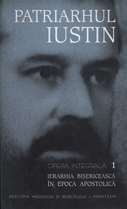 Patriarhul Iustin Opera integrala vol 1 - Ierarhia bisericeasca in epoca apostolica