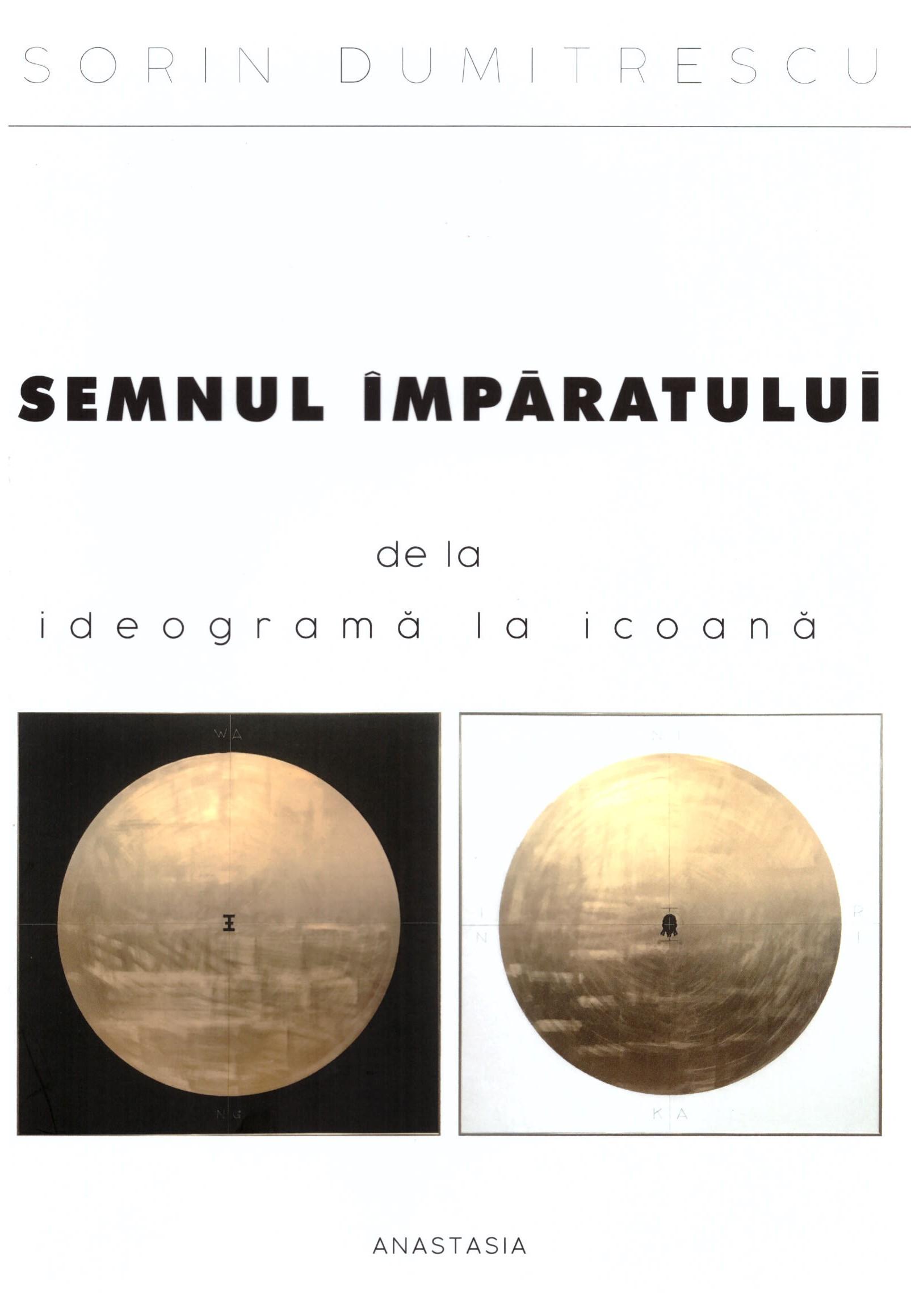 Semnul imparatului de la ideograma la icoana de Sorin Dumitrescu
