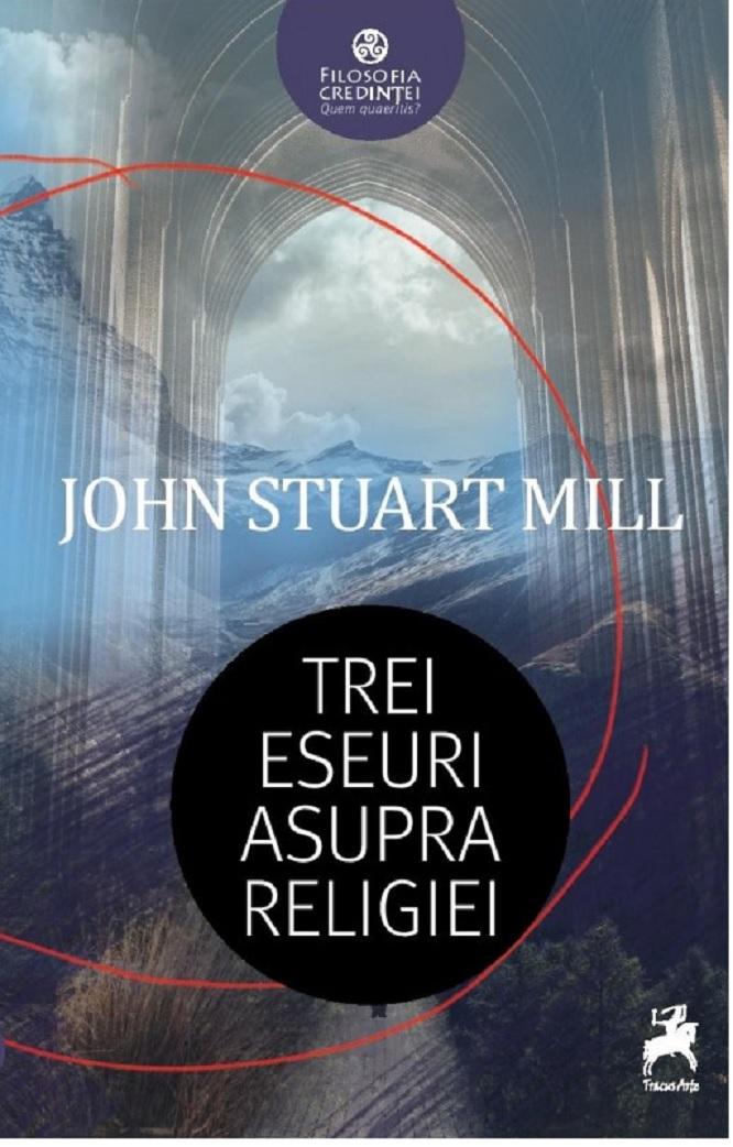 Trei eseuri asupra religiei de John STUART MILL