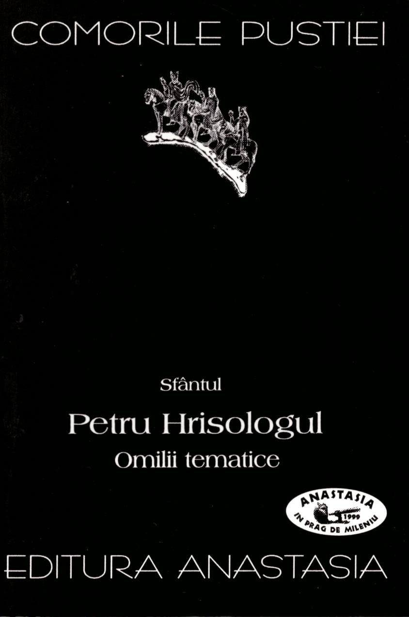 Sfantul Petru Hrisologul Omilii tematice - Comorile pustiei vol 34