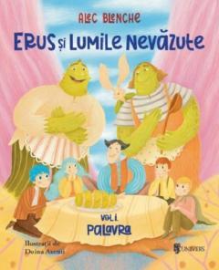 Alec Blenche - Erus si Lumile Nevazute, vol.1
