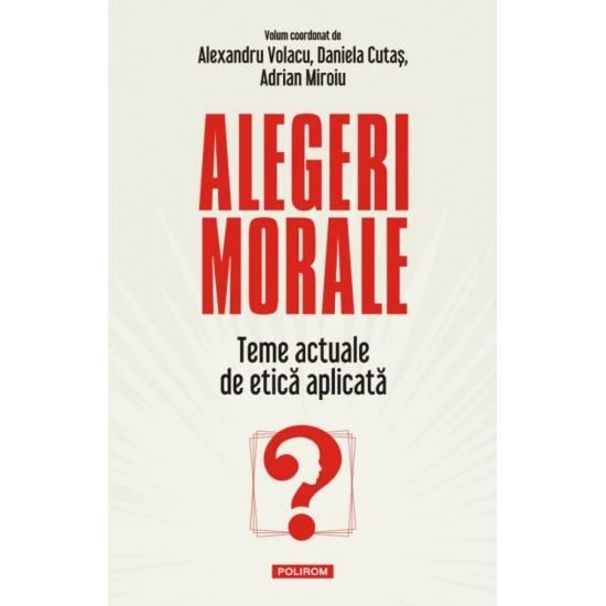 Alegeri morale - Teme actuale de etica aplicata