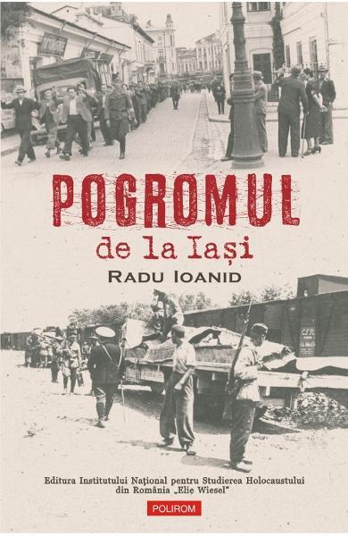 Pogromul de la Iasi de Radu Ioanid