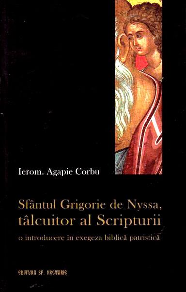 Sfantul Grigorie de Nyssa, talcuitor al Scripturii de Ierom. Agapie Corbu
