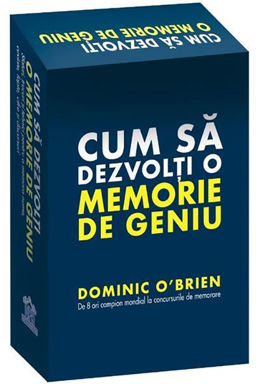 Cum sa dezvolti o memorie de geniu - Dominic O'Brien