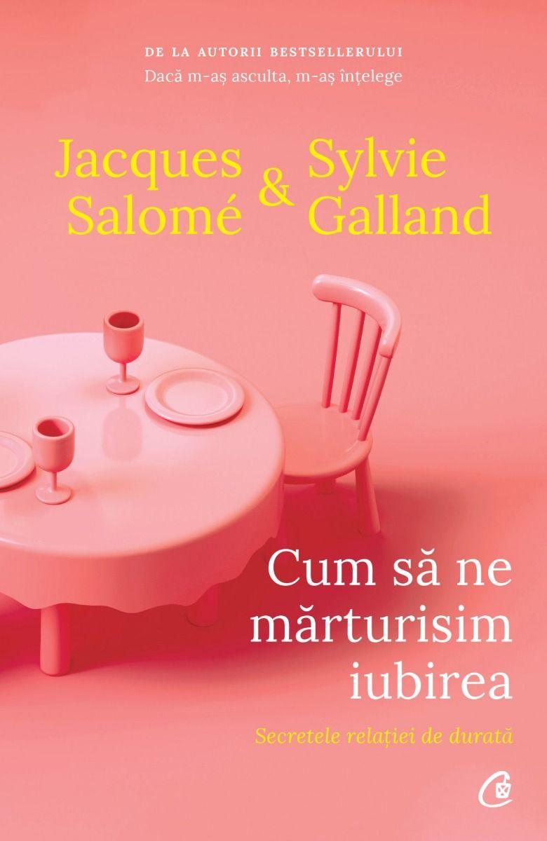Cum sa ne marturisim iubirea de Jacues Salome & Sylvie Galland