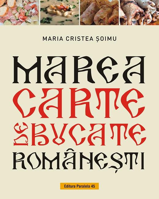 Marea carte de bucate romanesti de Maria Cristea Soimu