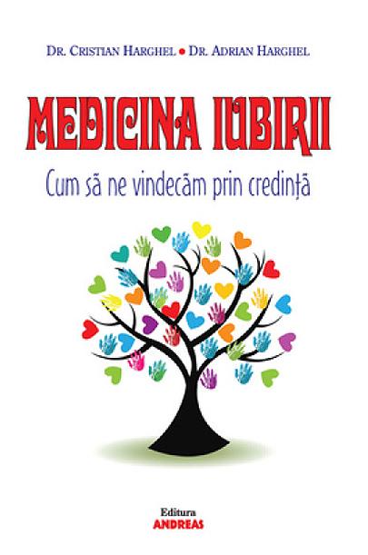 Medicina iubirii de Dr.Cristian Harghel si Dr. Adrian Harghel
