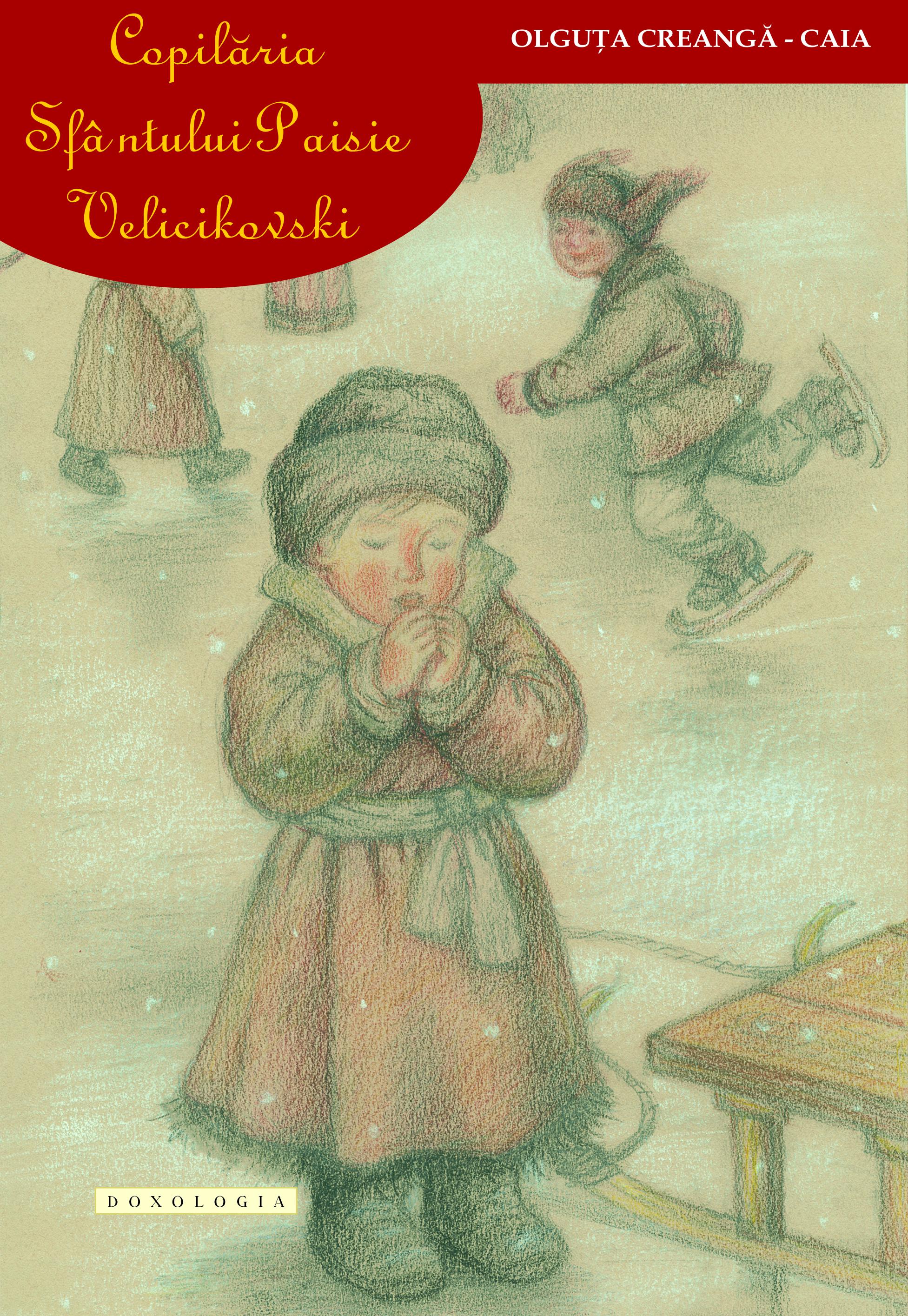 Copilaria Sfantului Paisie Velicikovski de Olguta Creanga-Caia