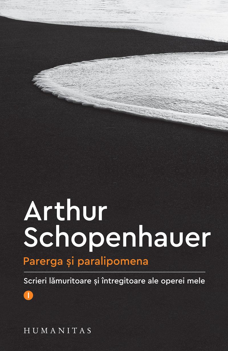 Parerga si paralipomena I de Arthur SCHOPENHAUER