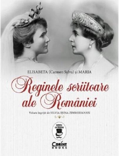 Reginele scriitoare ale Romaniei, de Silvia Irina Zimmermann