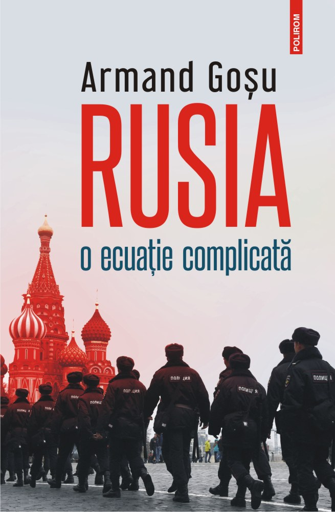 Rusia - o ecuatie complicata de Armand Gosu