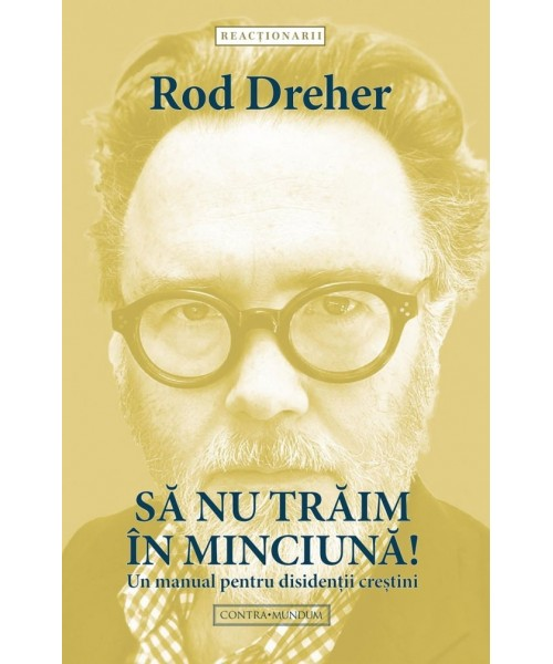 Sa nu traim in miciuna! de Rod Dreher