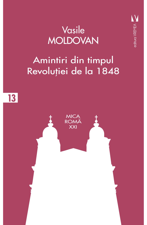 Amintiri din timpul Revolutiei de la 1848 de Vasile MOLDOVAN