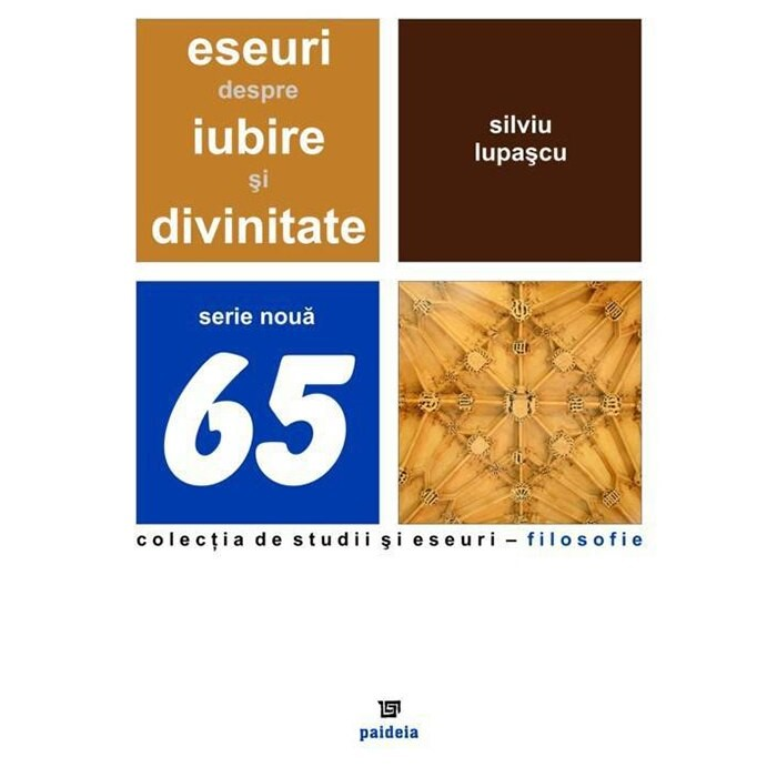 Eseuri despre iubire si divinitate de Silviu LUPASCU