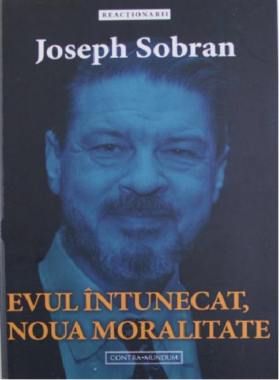 Evul intunecact, noua moralitate de Joseph Sobran