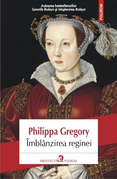 Imblanzirea reginei de Phillipa GREGORY