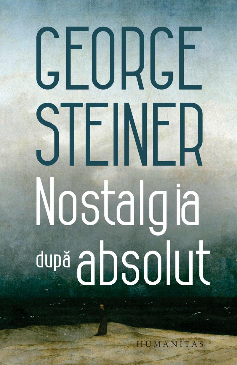 Nostalgia dupa absolut de George STEINER