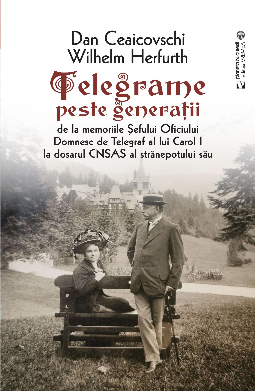 Telegrame peste generatii de Dan Ceaicovschi, Wilhelm Herfurth