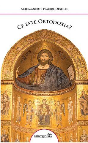 Ce este Ortodoxia de Arhimandrit Placide DESEILLE