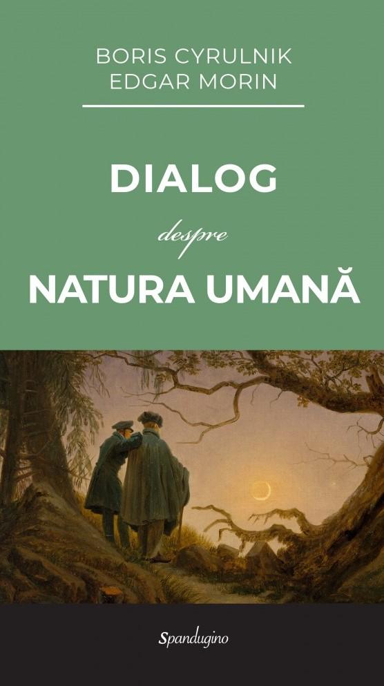 Dialog despre natura umana de Boris CYRULNIK, Edgar MORIN