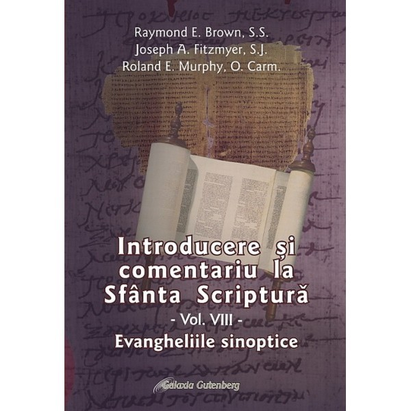 Introducere si comentariu la Sfanta Scriptura Vol. 8 - Evangheliile sinoptice
