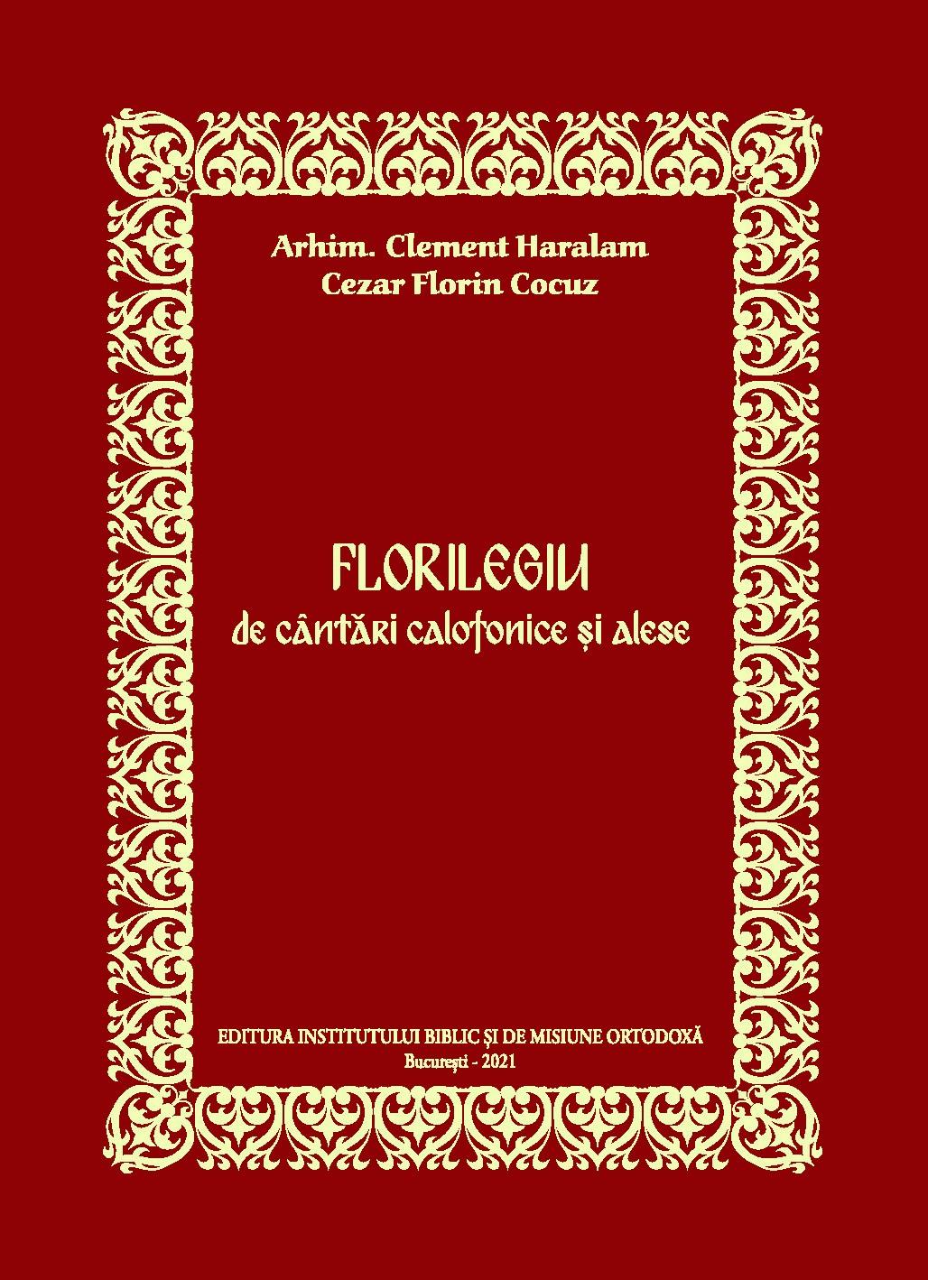 Florilegiu de cantari calofonice si alese de Arhim. Clement HARALAM, Cezar Florin COCUZ