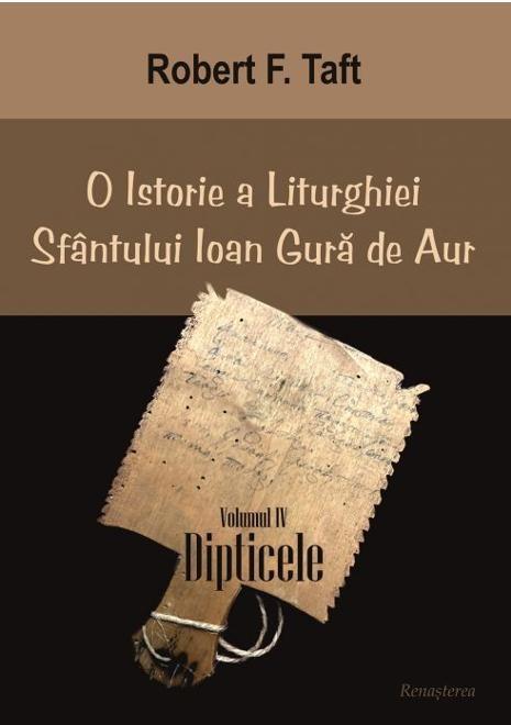 O istorie a Liturghiei sfantului Ioan Gura de Aur vol 4 Dipticele de Robert F. TAFT