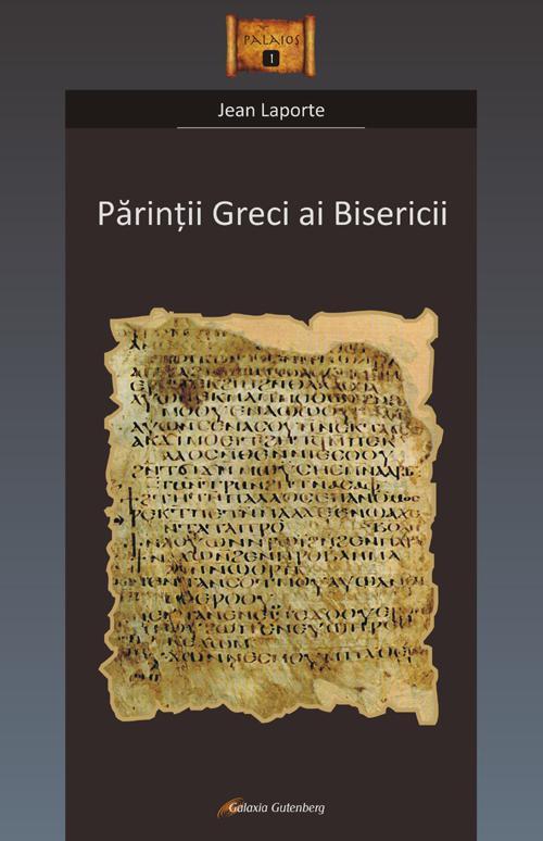 Parintii greci ai Bisericii de Jean LAPORTE