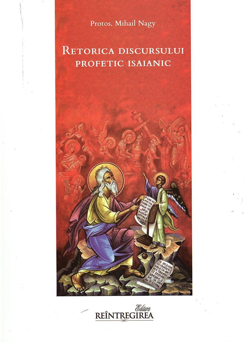 Retorica discursului profetic isaianic de Protos. Mihail NAGY