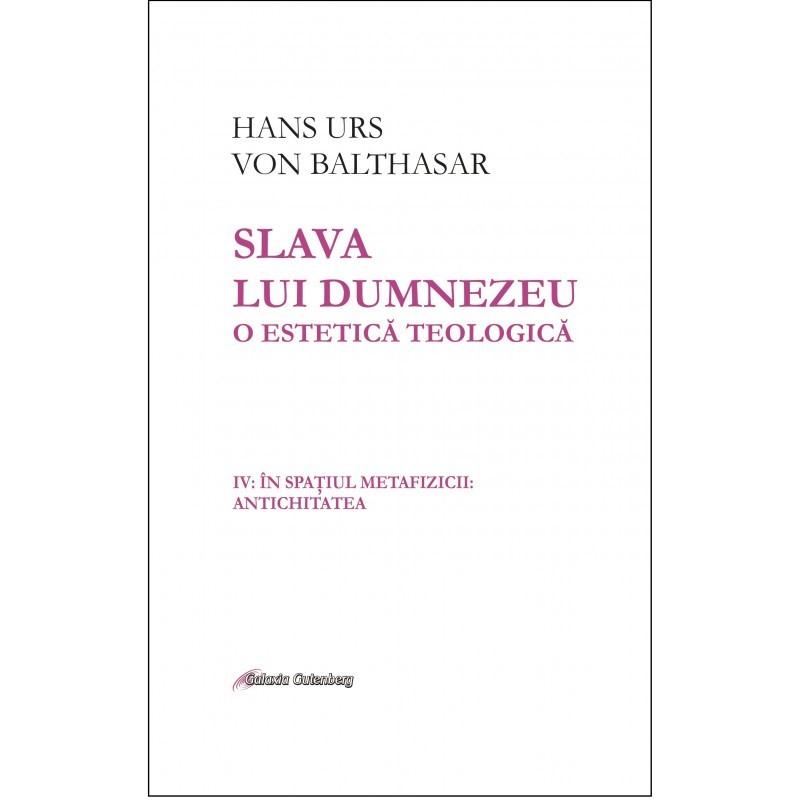Slava lui Dumnezeu vol 4 de Hans Urs von BALTHASAR