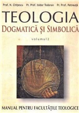 Teologia dogmatica Manual pentru Seminariile teologice de Pr. prof. dr. Isidor TODORAN, Arhid. Prof. dr. Ioan ZAGREAN