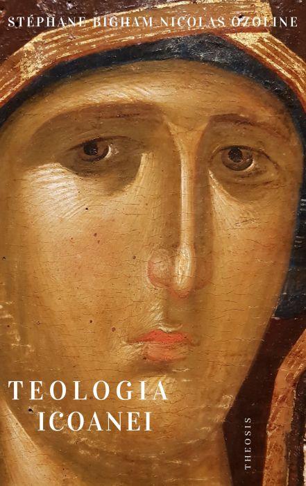 Teologia icoanei de Stephane BIGHAM, Nicolas OZOLINE