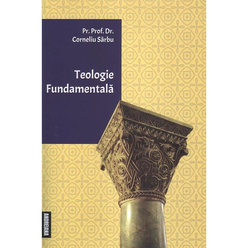 Teologie Fundamentala de Corneliu SARBU