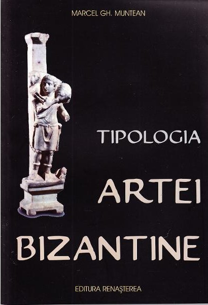 Tipologia artei bizantine de Marcel Gh. MUNTEAN
