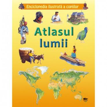 Enciclopedia ilustrata a copiilor. Atlasul lumii