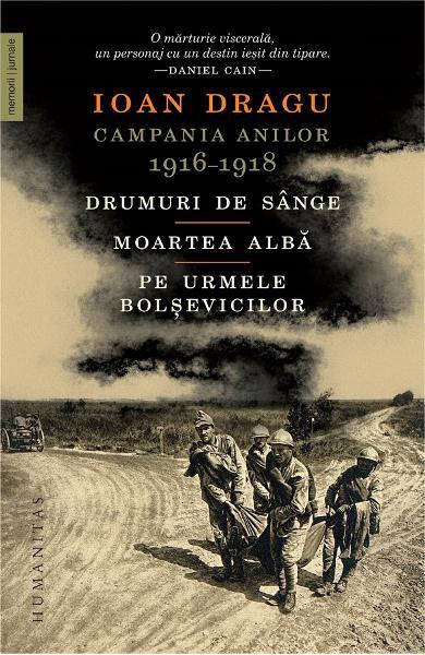 Campania anilor 1916-1918 de Ioan DRAGU