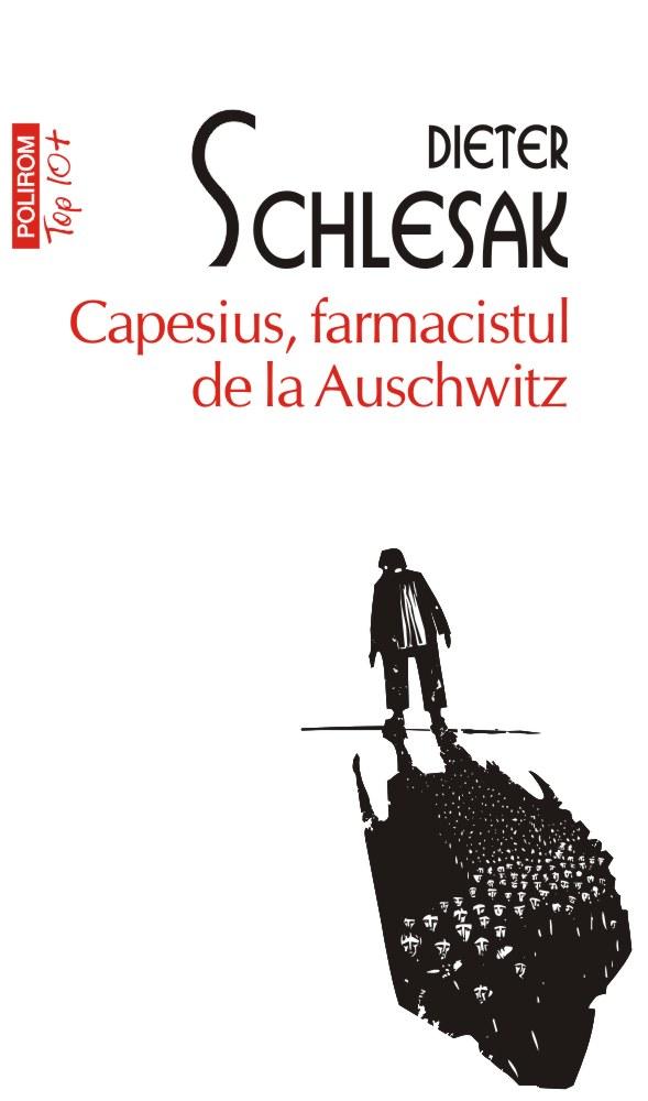 Capesius, farmacistul de la Auschwitz de Dieter SCHLESAK