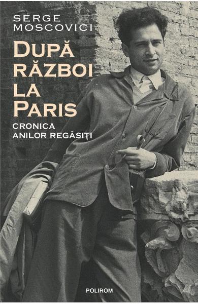 Dupa razboi la Paris de Serge MOSCOVICI