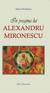 In preajma lui Alexandru Mironescu de Ileana MIRONESCU