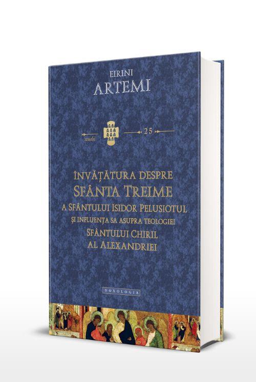 Invatatura despre Sfanta Treime a Sfantului Isidor Pelusiotul si influenta sa asupra teologiei Sfantului Chiril al Alexandriei de Eirini ARTEMI